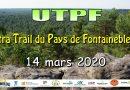 le 14 mars 2020 – Ultra Trail du Pays de Fontainebleau (UTPF)